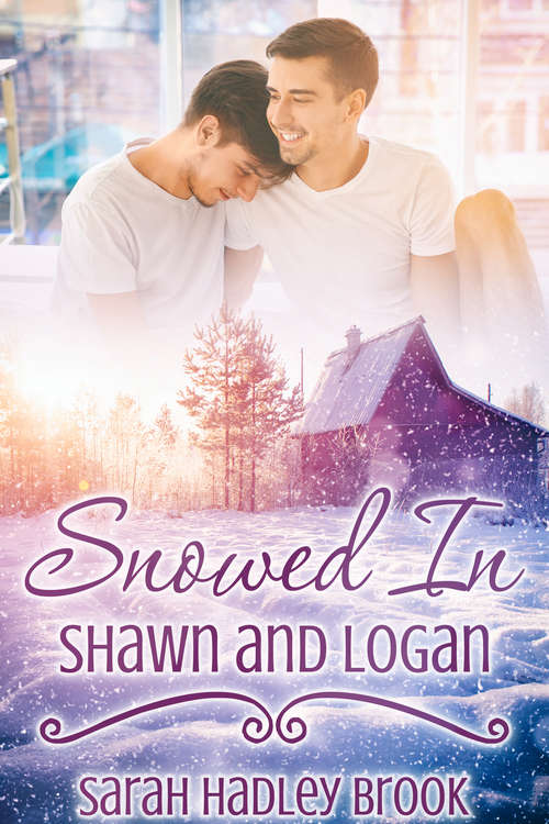 Snowed In: Shawn and Logan (Snowed In)