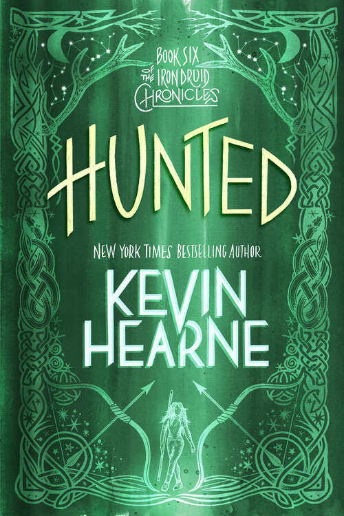 Hunted: The Iron Druid Chronicles, Book Six (The Iron Druid Chronicles #6)