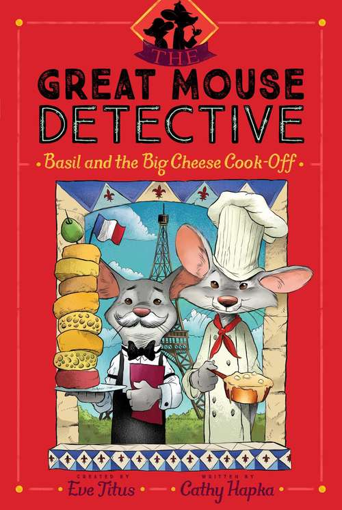 Basil and the Big Cheese Cook-Off (The Great Mouse Detective #6)