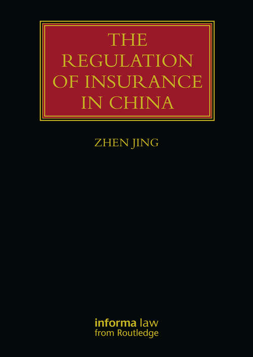 The Regulation of Insurance in China (Lloyd's Insurance Law Library)