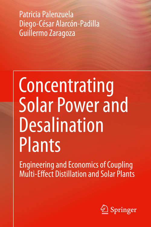 Concentrating Solar Power and Desalination Plants: Engineering and Economics of Coupling Multi-Effect Distillation and Solar Plants