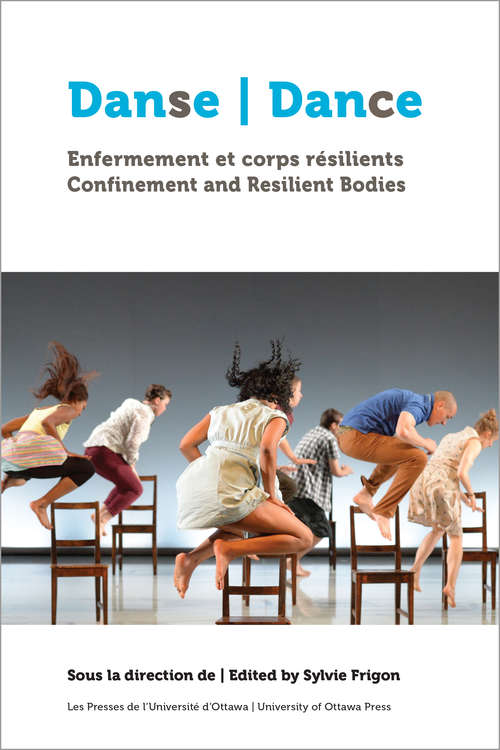 Danse, enfermement et corps résilients   Dance, Confinement and Resilient Bodies (Santé et société)