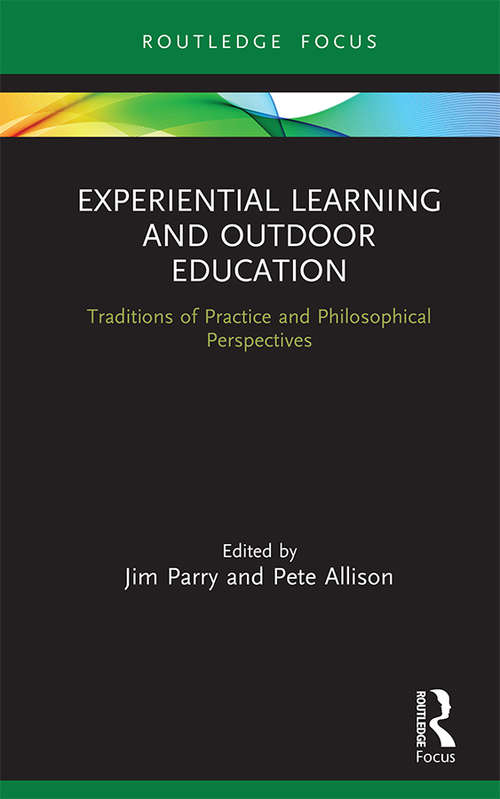 Experiential Learning and Outdoor Education: Traditions of practice and philosophical perspectives