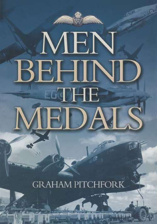 Men Behind the Medals: A New Selection