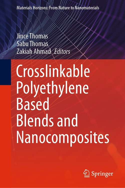 Crosslinkable Polyethylene Based Blends  and Nanocomposites (Materials Horizons: From Nature to Nanomaterials)