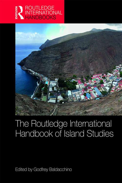 The Routledge International Handbook of Island Studies: A World of Islands