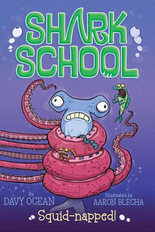 Squid-napped! (Shark School  #3)