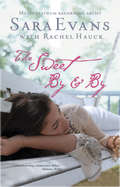 The Sweet By and By (A Songbird Novel #1)