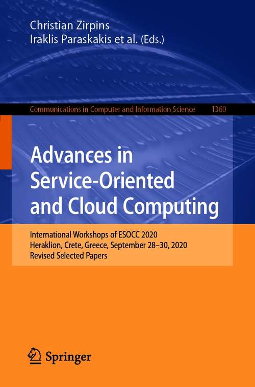 Advances in Service-Oriented and Cloud Computing: International Workshops of ESOCC 2020, Heraklion, Crete, Greece, September 28–30, 2020, Revised Selected Papers (Communications in Computer and Information Science #1360)