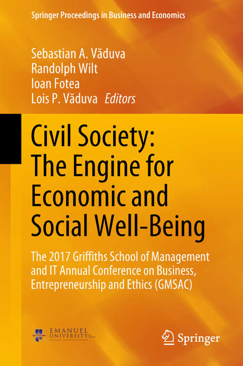 Civil Society: The 2017 Griffiths School of Management and IT Annual Conference on Business, Entrepreneurship and Ethics (GMSAC) (Springer Proceedings in Business and Economics)