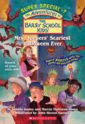 Mrs. Jeepers' Scariest Halloween Ever (The Bailey School Kids Super Special #7)