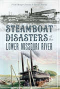 Steamboat Disasters of the Lower Missouri River (Disaster)