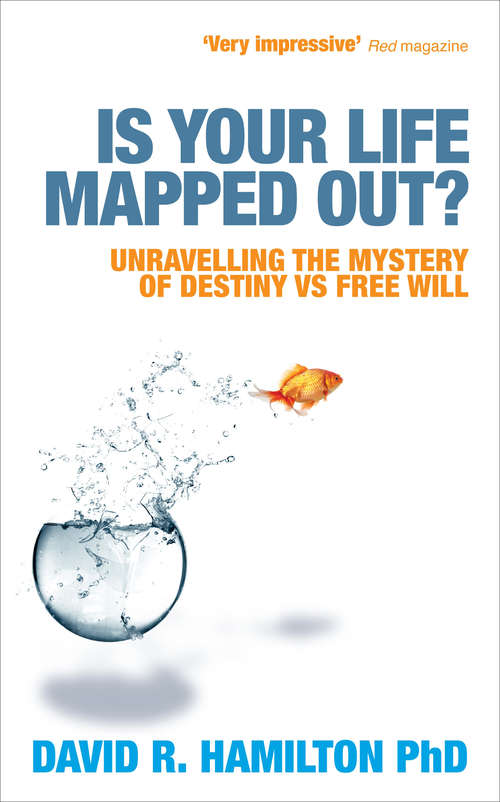 Is Your Life Mapped Out?: Unravelling the Mystery of Destiny vs Free Will