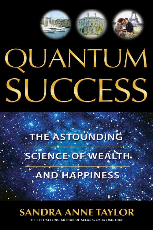 Quantum Success: The Astounding Science Of Wealth