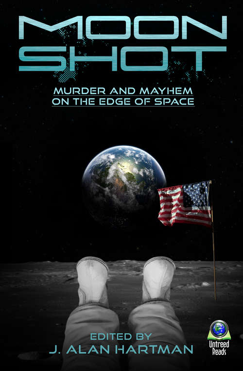Moon Shot: Murder and Mayhem on the Edge of Space