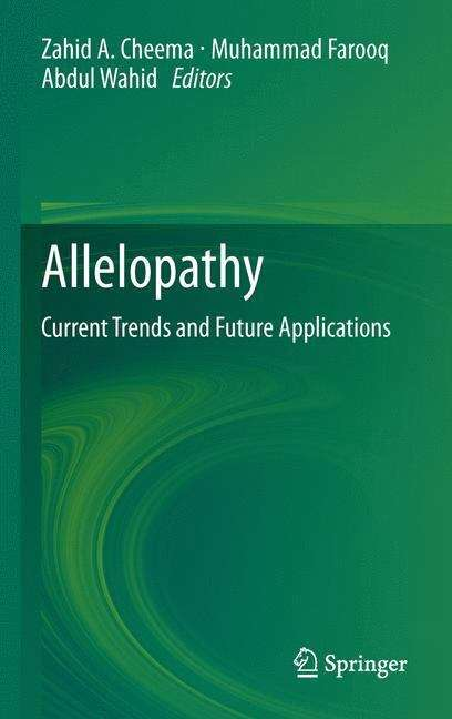 Allelopathy: Current Trends and Future Applications