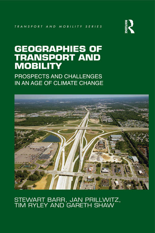 Geographies of Transport and Mobility: Prospects and Challenges in an Age of Climate Change (Transport and Mobility)