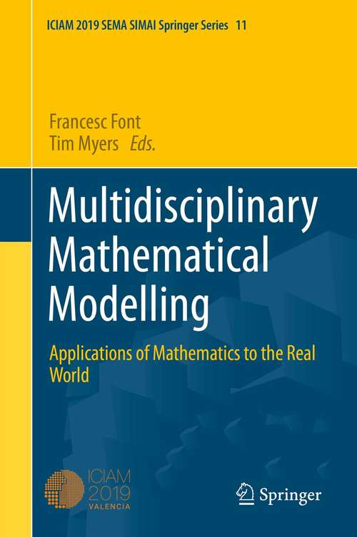 Multidisciplinary Mathematical Modelling: Applications of Mathematics to the Real World (SEMA SIMAI Springer Series #11)