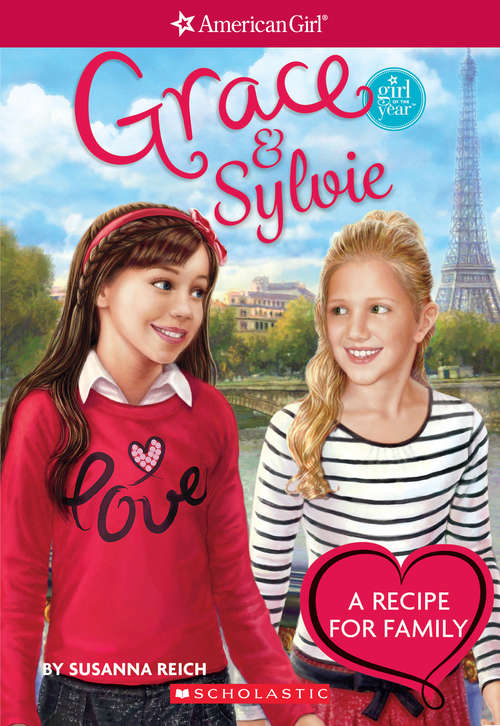 Grace and Sylvie: Girl of the Year 2015) (American Girl: Girl of the Year 2015)