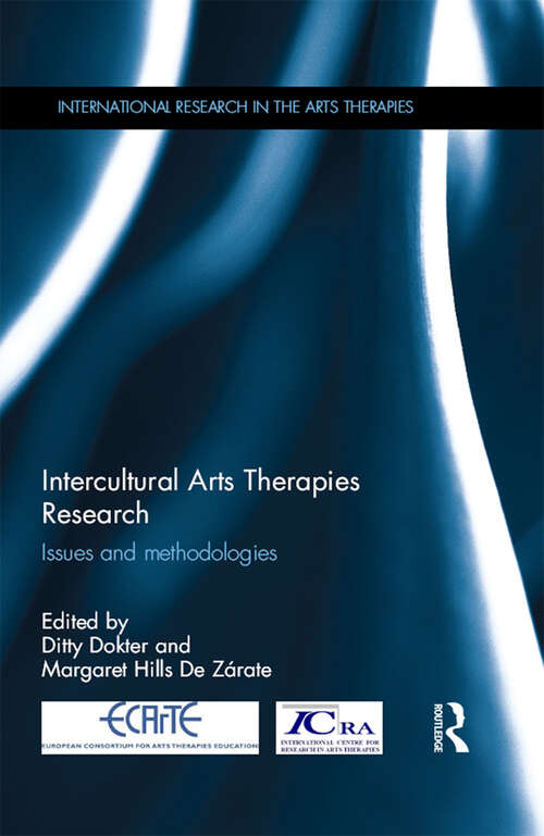 Intercultural Arts Therapies Research: Issues and methodologies (International Research in the Arts Therapies)