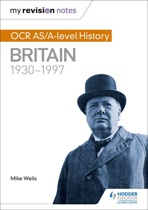 My Revision Notes: Britain 1930-1997