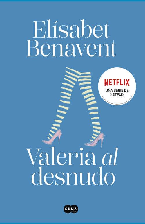 Valeria al desnudo (Saga Valeria  #4)
