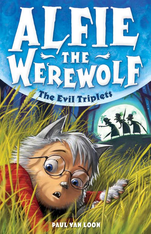 Alfie the Werewolf 5: The Evil Triplets