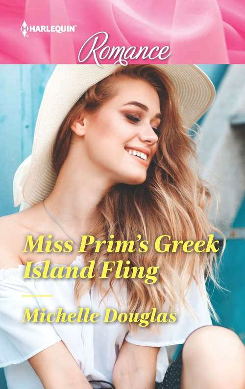 Miss Prim's Greek Island Fling: Miss Prim's Greek Island Fling / Double Duty For The Cowboy (match Made In Haven) (Mills And Boon True Love Ser. #Vol. 4666)