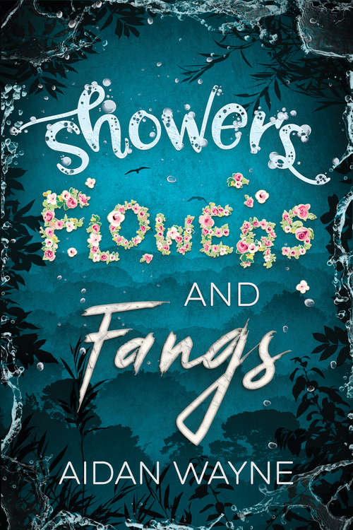 Showers, Flowers, and Fangs