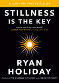Stillness Is the Key: A Boxed Set Of The Obstacle Is The Way, Ego Is The Enemy & Stillness Is The Key