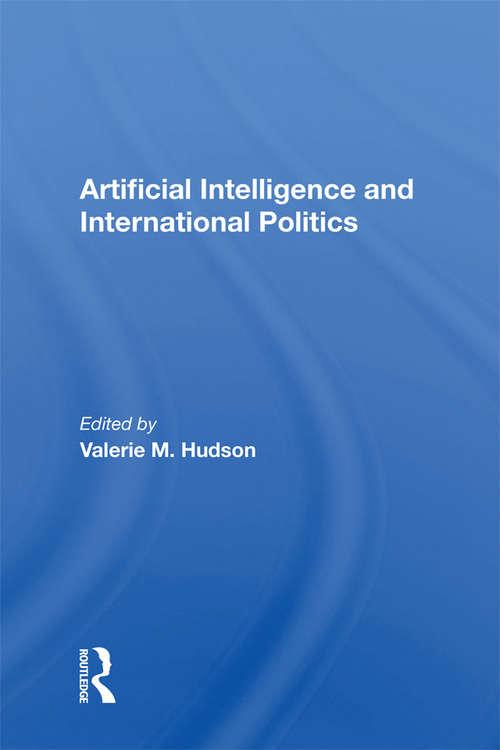 Artificial Intelligence And International Politics