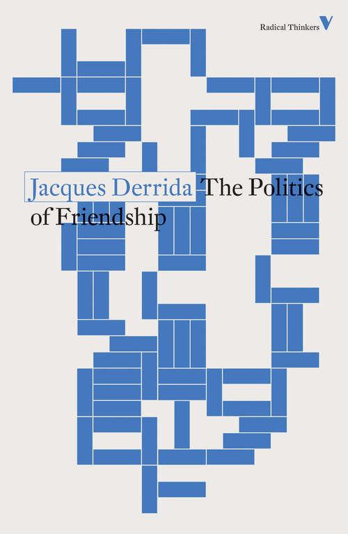 The Politics of Friendship (Radical Thinkers Ser. #Vol. 5)