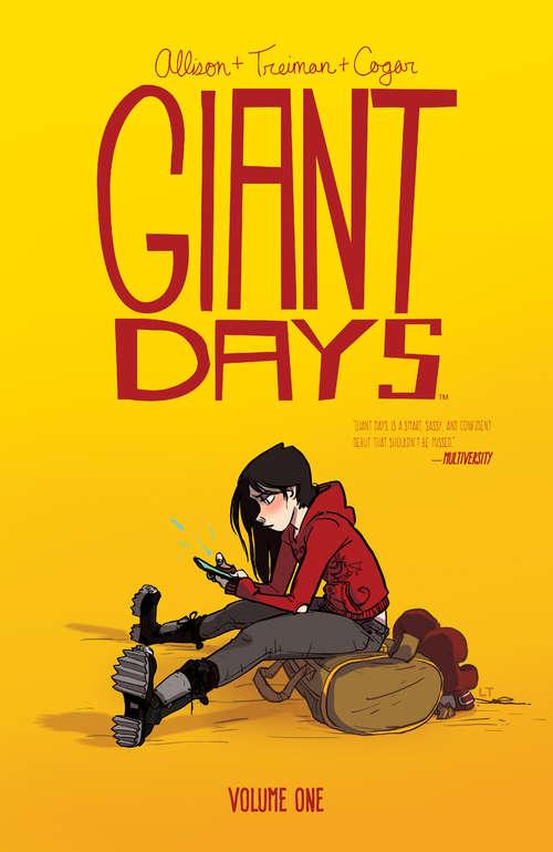 Giant Days Vol. 1 (Giant Days #1)