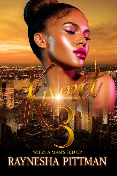 Kismet 3: When a Man's Fed Up (Kismet Ser. #3)