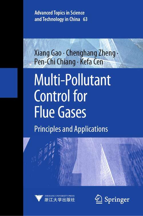 Multi-Pollutant Control for Flue Gases: Principles and Applications (Advanced Topics in Science and Technology in China #63)