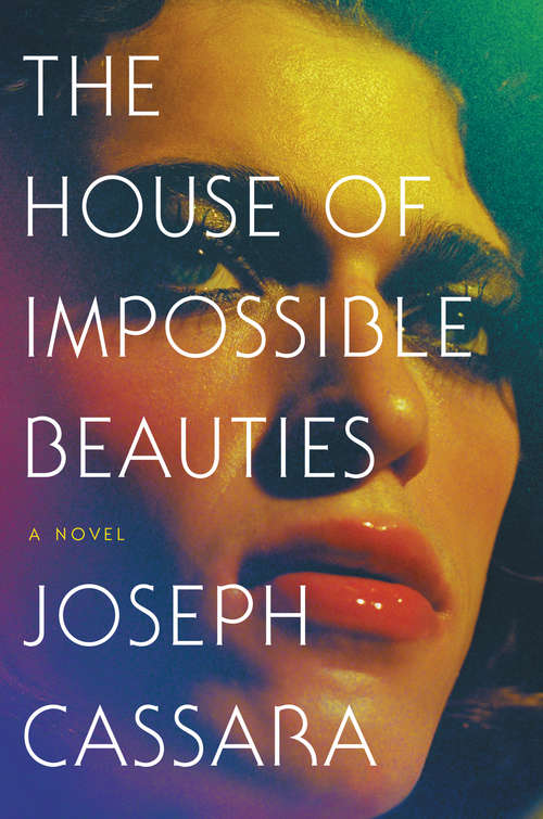 Collection sample book cover House of Impossible Beauties by Joseph Cassara