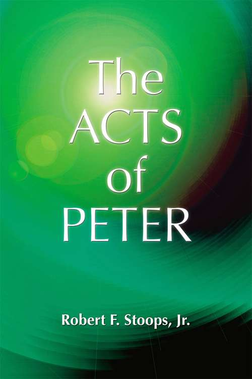 The Acts of Peter: Early Christian Apocrypha