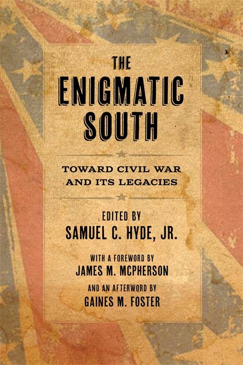 The Enigmatic South: Toward Civil War and Its Legacies (Lena-Miles Wever Todd Poetry Series Award)