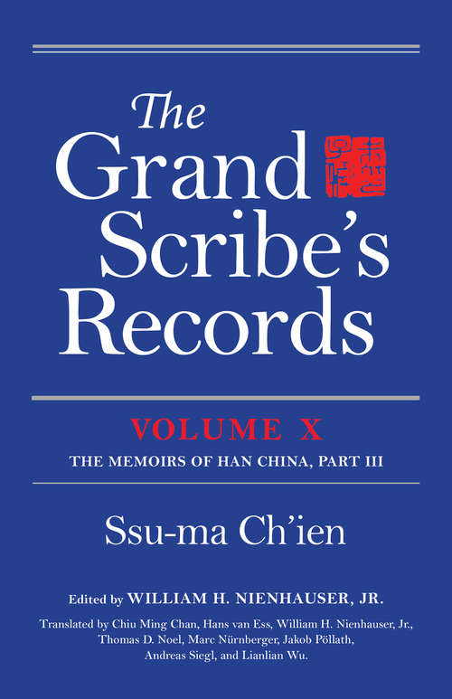 The Grand Scribe's Records: The Memoirs of Han China, Part III