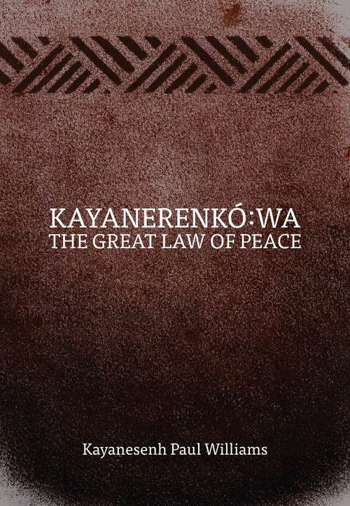 Kayanerenkó: The Great Law of Peace