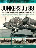 Junkers Ju 88: Blitzkrieg to the Blitz (Air War Archive Ser.)