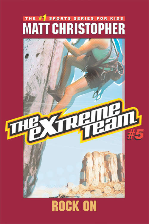 The eXtreme Team #5: Rock On (The\extreme Team Ser. #Bk. 5)