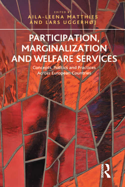 Participation, Marginalization and Welfare Services: Concepts, Politics and Practices Across European Countries