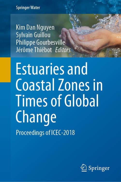 Estuaries and Coastal Zones in Times of Global Change: Proceedings of ICEC-2018 (Springer Water)