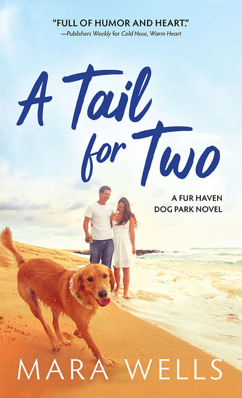 A Tail for Two: A Fur Haven Dog Park Novel (Fur Haven Dog Park #2)