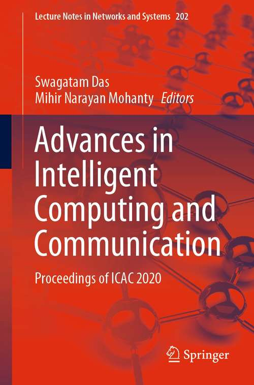 Advances in Intelligent Computing and Communication: Proceedings of ICAC 2020 (Lecture Notes in Networks and Systems #202)