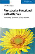 Photoactive Functional Soft Materials: Preparation, Properties, and Applications