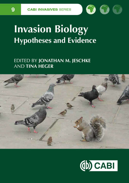 Invasion Biology: Hypotheses and Evidence (CABI Invasives Series)