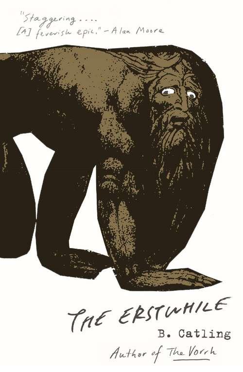 The Erstwhile: Book Two in the Vorrh Trilogy (Vorrh Trilogy #2)