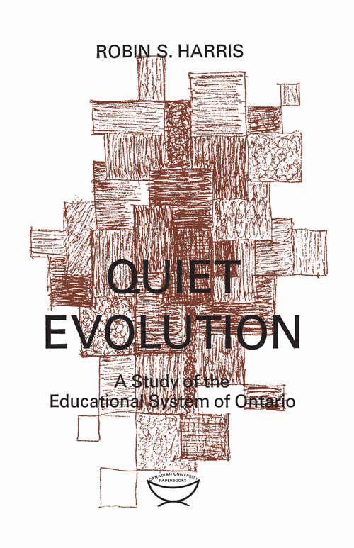 Quiet Evolution: A Study of the Educational System of Ontario